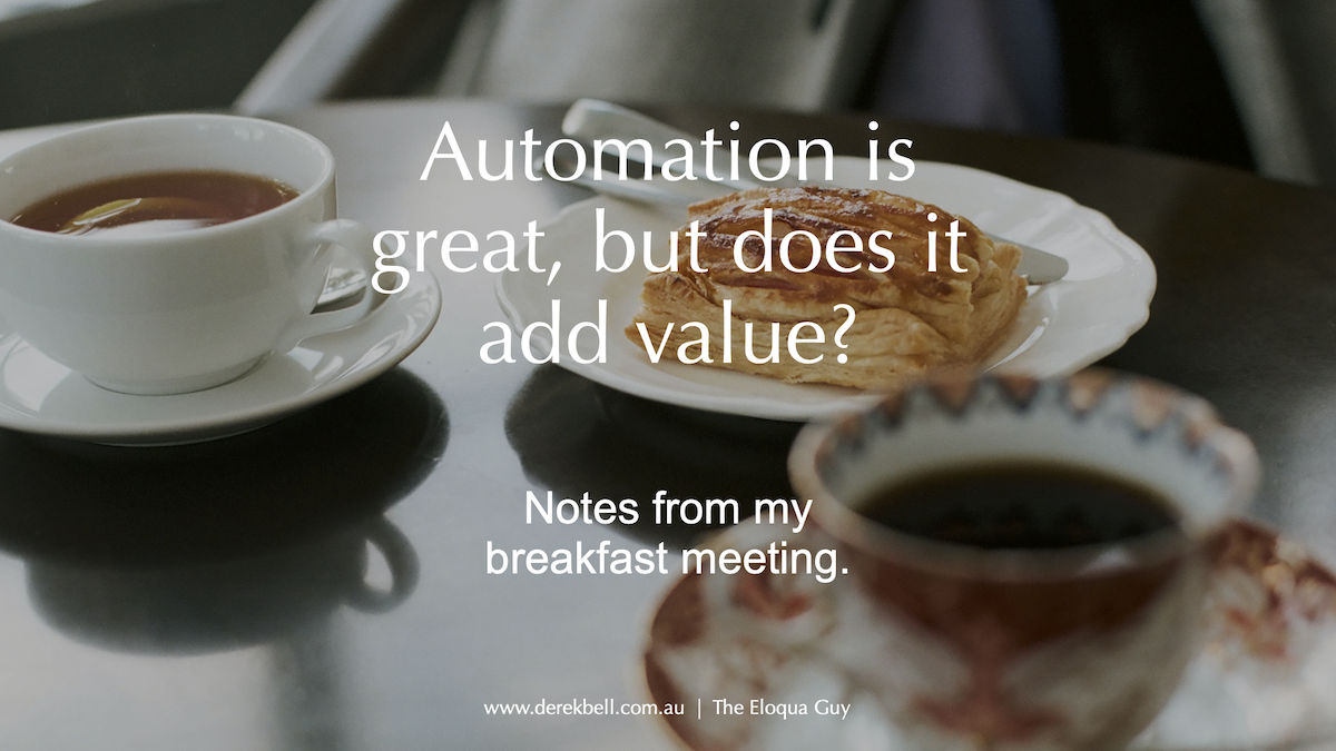 Automation is great, but does it add value