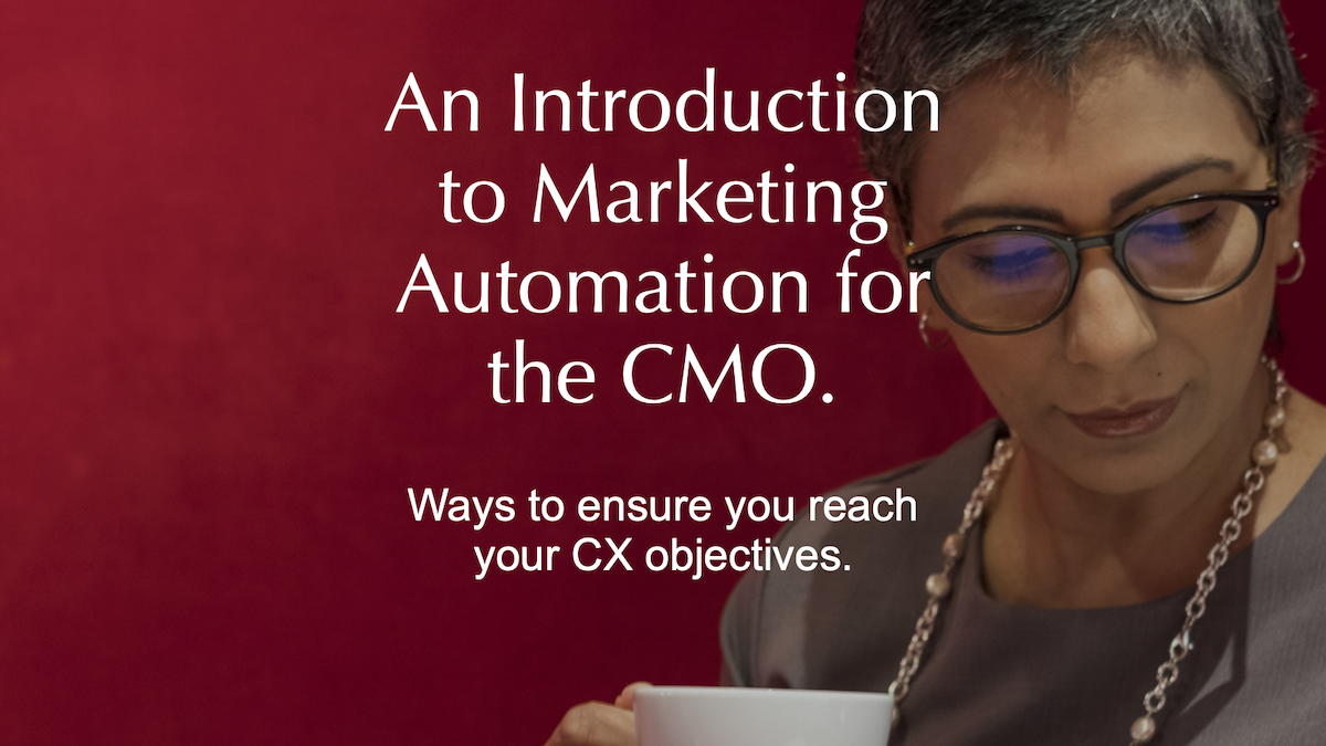 An introduction to Marketing Automation for the CMO.