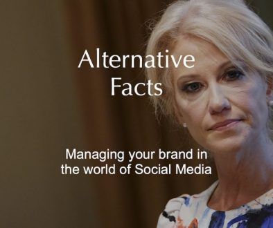 Alternative Facts | Managing your brand in the world of Social Media
