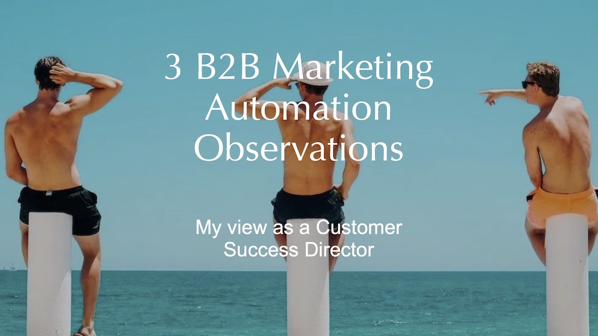 3 B2B Marketing Automation Observations