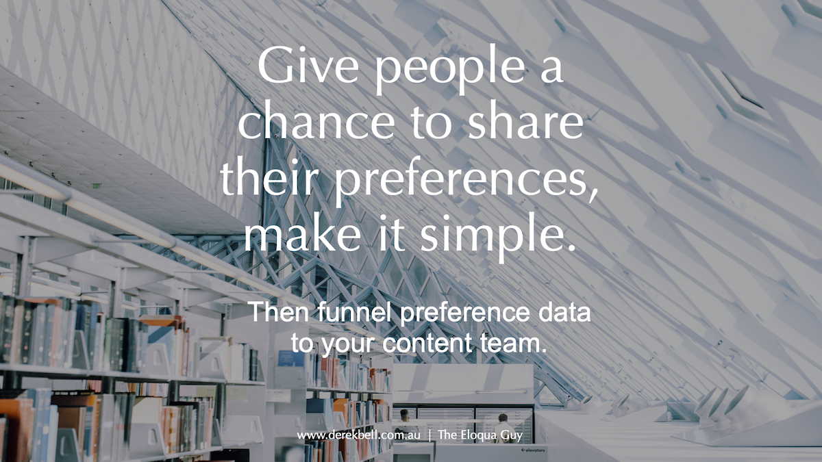 Give people a chance to share their preferences, make it simple.